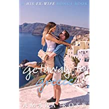 Getaway to Greece: A His Ex-Wife Bonus Chapter