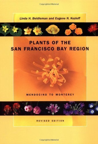 Plants of the San Francisco Bay Region: Mendocino to Monterey, Revised Edition 1st (first) ,Revise Edition by Beidleman, Linda, Kozloff, Eugene [2003]