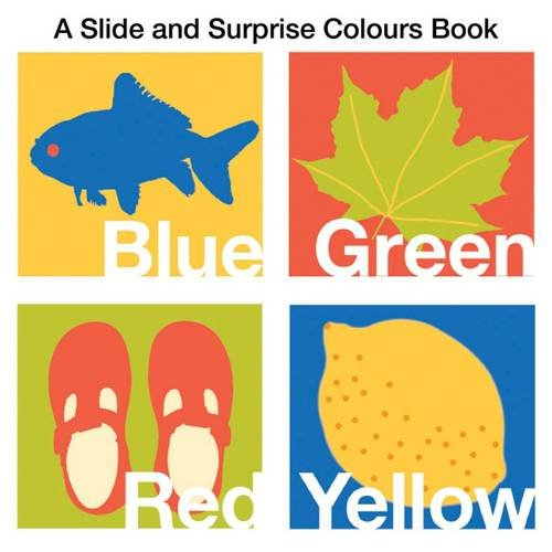 A Slide and Surprise Colours Book. [Written by Hermione Edwards] pdf epub