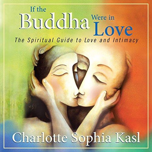 book cover - If the Buddha Were in Love - Charlotte Sophia Kasl