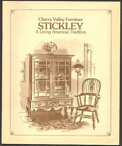 (Cherry Valley Furniture Stickley A Living American Tradition)