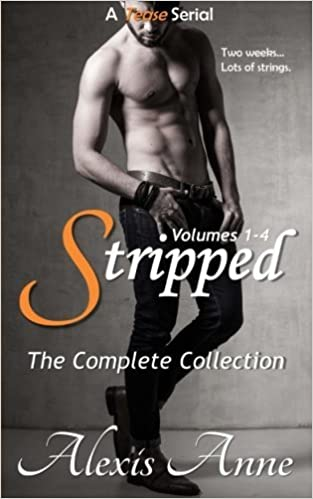 Book Stripped: The Complete Collection (Tease) by Alexis Anne (2015-02-25)