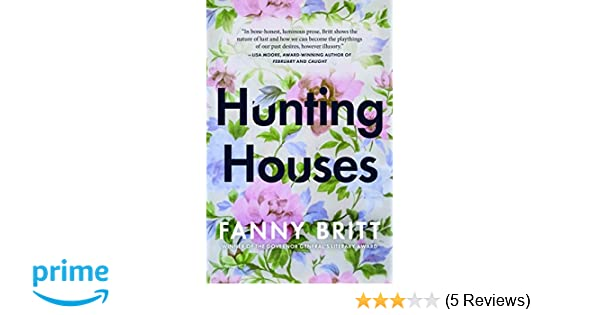 Hunting Houses: Fanny Britt, Susan Ouriou, Christelle
