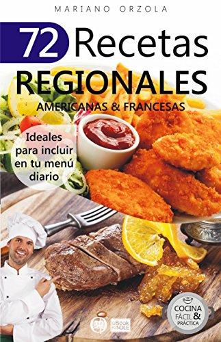 72 RECETAS REGIONALES AMERICANAS & FRANCESAS: Ideales para incluir en tu menú diario (Colección Cocina Fácil & Práctica nº 77) (Spanish Edition)