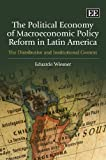 The Political Economy of Macroeconomic Policy Reform in Latin America : The Distributive and Institutional Context, Wiesner, Eduardo, 1848444605