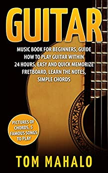 guitar guitar music book for beginners guide how to play guitar within 24 hours easy and quick. Black Bedroom Furniture Sets. Home Design Ideas