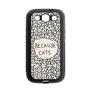 Because Cats Protective Gel Rubber Cell Cover Case for SamSung Galaxy S3 hjbrhga1544