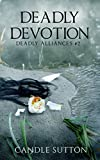 img - for Deadly Devotion (Deadly Alliances Book 2) book / textbook / text book