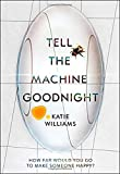 Tell the Machine Goodnight: How far would you go to make someone happy?