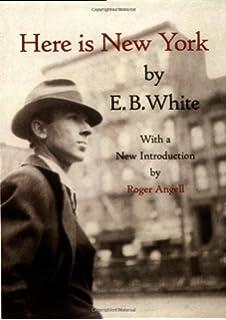 com essays of e b white perennial classics here is new york