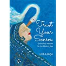 Trust Your Senses: Embodied Wisdom for the Modern Age