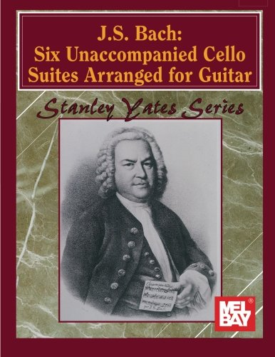 J. S. Bach: Six Unaccompanied Cello Suites Arranged for ()