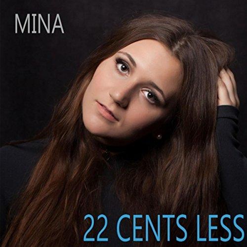 22 Cents Less