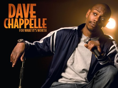 Dave Chapelle - Dave Chappelle: For What It's Worth