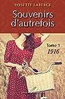 Souvenirs d'autrefois, tome 1 : 1916 par Laberge