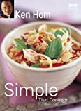 Simple Thai Cookery, Ken Hom, 0563493283