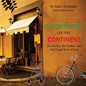 Incontinent on the Continent Hörbuch