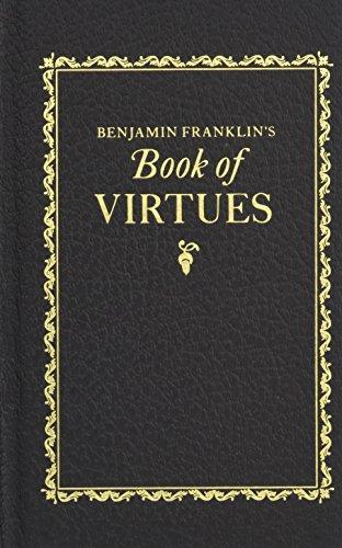 Benjamin Franklin's Book of Virtues (Books of American Wisdom) (Benjamin Franklin Journal)
