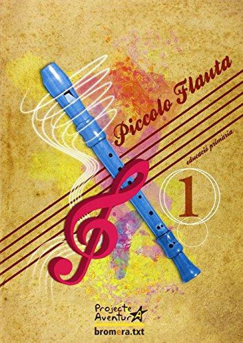 Projecte Aventura, piccolo flauta, 1 Educació primària