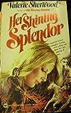 Her Shining Splendor, Valerie Sherwood, 0446854875
