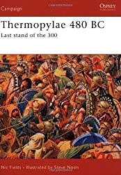 Thermopylae 480 BC: Last Stand of the 300 (Campaign): Leonidas' Last Stand by Fields, Nic (2007)