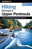 Hiking Michigan's Upper Peninsula, Eric Hansen, 0762725885