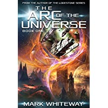 The Arc of the Universe: Book One Sci-Fi Adventure