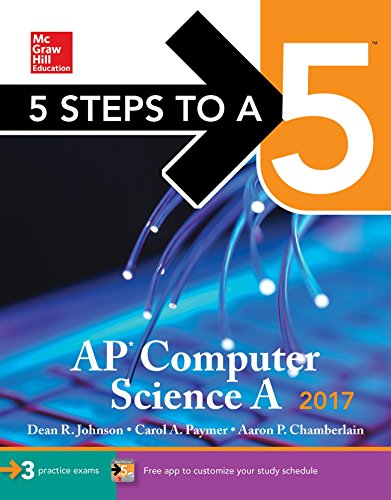 5 Steps to a 5 AP Computer Science A 2017 Edition