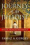 Journey of the Jihadist, Fawaz Gerges and Fawaz A. Gerges, 015101213X