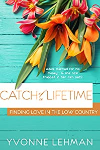 Catch Of A Lifetime - Low Country Love by Yvonne Lehman ebook deal