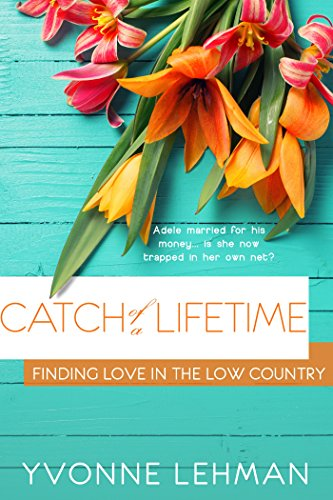 Catch of a Lifetime (Finding Love in the Low Country)
