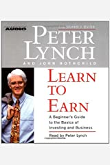 (Learn to Earn: A Beginner's Guide to the Basics of Investing (The Classic Guide)) [By: Lynch, Peter] [Sep, 2007] Audio CD