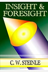 Insight & Foresight: A Collection of Writings by Pastor Chris Steinle Paperback