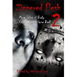 Zippered Flesh 2: More Tales of Body Enhancements Gone Bad
