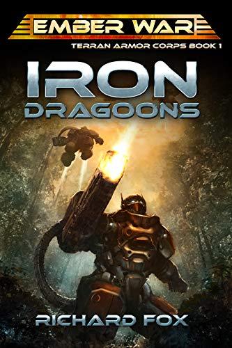 Iron Dragoons (Terran Armor Corps Book 1) (Best Sci Fi Armor)