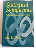 Statistical Significance : Rationale, Validity and Utility, Chow, Siu. L., 0761952055