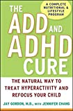 img - for The ADD and ADHD Cure: The Natural Way to Treat Hyperactivity and Refocus Your Child book / textbook / text book