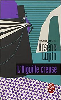 L Aiguille Creuse (Ldp Policiers) (English and French Edition)