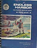 img - for Endless Harbor: the Story of Newport News book / textbook / text book