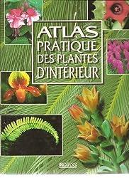 Atlas pratique : plantes d'interieur