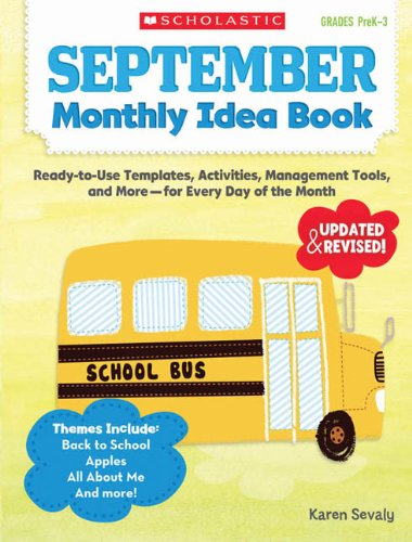 September Monthly Idea Book: Ready-to-Use Templates, Activities, Management Tools, and More - for Every Day of the Month - Scholastic Monthly Idea Book