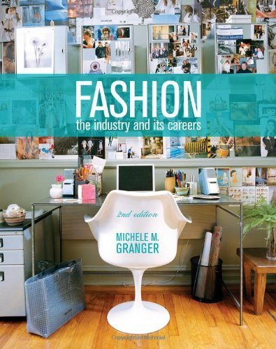 Fashion: The Industry and Its Careers 2nd (second) by Granger, Michele M. (2012) Paperback