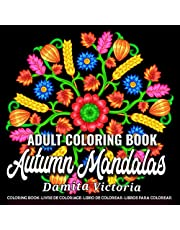 Adult Coloring Book Autumn Mandalas: A Fun Coloring Gift Book Featuring 50 Relaxing Easy Autumn Mandala Art, Harvest Themed Designs   Perfect Coloring Book for Adults Relaxation and Stress Relief