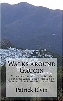 Descargar Walks Around Gaucin: 21 Walks Based On The Iconic Southern Andalucian Village Of  Gaucin: Volume 2 PDF Gratis