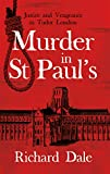 Murder in St Paul s: Justice and Vengeance in Tudor London