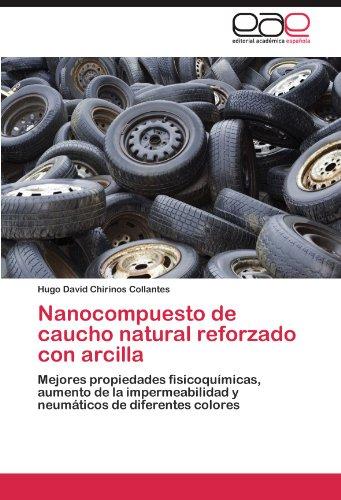Descargar Libro Nanocompuesto De Caucho Natural Reforzado Con Arcilla Hugo David Chirinos Collantes