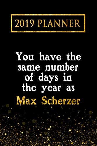 413718116 2019 Planner  You Have The Same Number Of Days In The Year As Max Scherzer