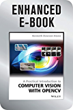 A Practical Introduction to Computer Vision with OpenCV, Enhanced Edition (Wiley-IS&T Series in Imaging Science and Technology)