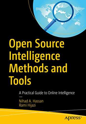 - Open Source Intelligence Methods and Tools: A Practical Guide to Online Intelligence