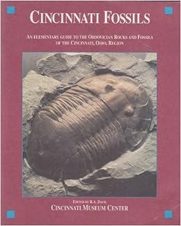 Book Cincinnati Fossils : An Elementary Guide to the Ordivician Rocks and Fossils of the Cincinnati, Ohio